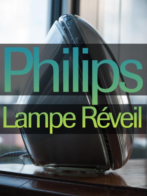 La lampe réveil Philips. En image titre.